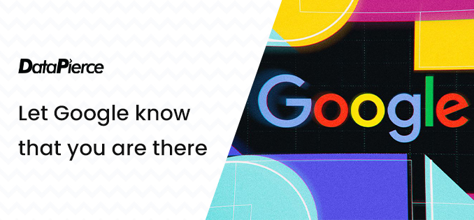 Let Google know that you are there